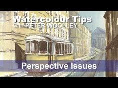 Watercolour Tip from PETER WOOLLEY: Perspective Issues - YouTube