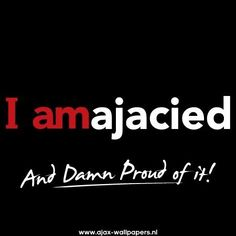 I am Ajacied