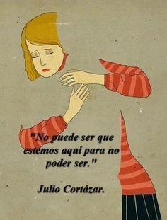 No puede ser... #juliocortazar #frase #espanol                                                                                                                                                     Más