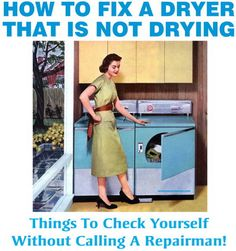 How To Fix A Clothes Dryer That Is Not Heating Or Drying Your Clothing.
