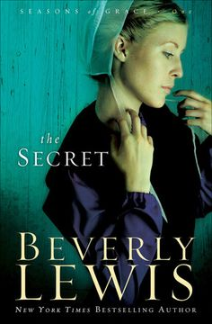 The Secret  by: Beverly Lewis