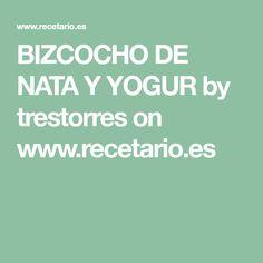 BIZCOCHO DE NATA Y YOGUR by trestorres on www.recetario.es