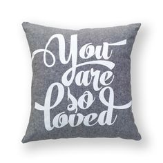 So Loved Pillow (grey linen) by August Ink | Inspiring Hand Printed Goods :: Nursery Decor