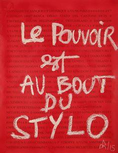 """""""LE POUVOIR EST AU BOUT DU STYLO"""". Denis Robert. 2015. Denis Robert, Artgallery, Courchevel 1850, Galerie D'art, Les Oeuvres, Arabic Calligraphy, Image, Canvas, Artist"""