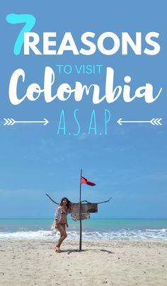 7 Reasons Why You Should Seriously Travel To Colombia ASAP