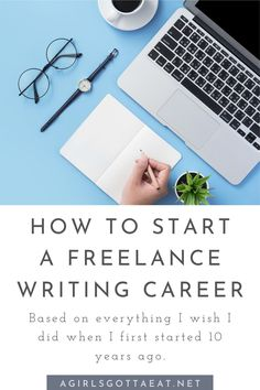 How to start a freelance writing career the right way, based on everything I wish I did 10 years ago. #freelance #writing #makemoneyonline #blogging