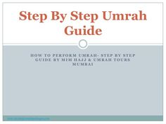 Step By Step Umrah guide and the Procedure Of Umrah-slide1