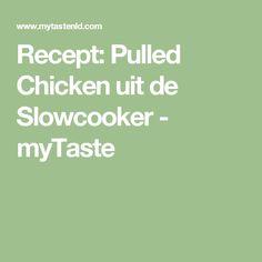 Recept: Pulled Chicken uit de Slowcooker - myTaste