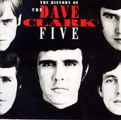 The History of the Dave Clark Five, by The Dave Clark Five