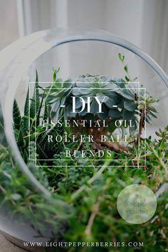 5 DIY Essential Oil Roller Ball Blends >> Eight Pepperberries