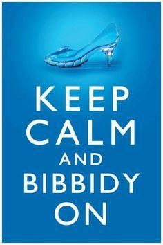 Disney princess Cinderella Bibbidy Bobbidy Boo Fairy Godmother Keep Calm and Bibbidy On Glass Slipper