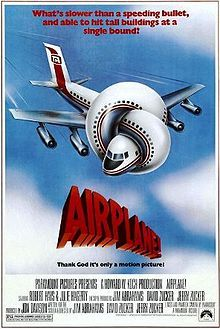 Airplane is a parody of the disaster film genre and is known for its use of absurd and fast-paced slapstick comedy, including visual and verbal puns and gags.
