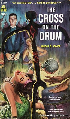 The Cross On The Drum by Hugh B. Cave (pulp fiction paperback front cover art, Ace Star K-107, copyright © 1958, 1959)