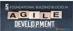5 #Foundational Building Blocks In #Agile #Development #ChromeInfotech