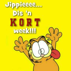 Jippieeee... Dis 'n KORT week!!! Goeie More, My Land, Afrikaans, D1, Wisdom Quotes, Motivational, Brainy Quotes, Meaningful Quotes
