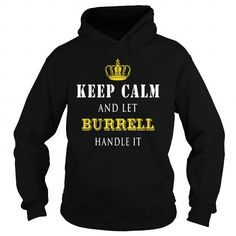 I Love  KEEP CALM AND LET BURRELL HANDLE IT T shirts