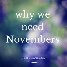 why we need November