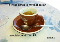 """""""If I was down to my last dollar, I would spend it on PR!"""" (Bill Gates) myrmex public relations - Bekannt werden mit System"""