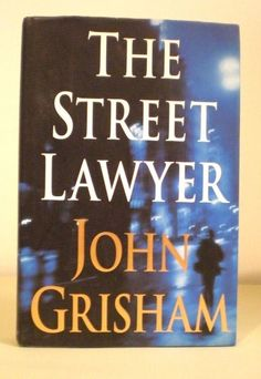The Street Lawyer by John Grisham (1998, Hardcover)
