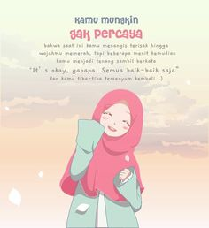 it's okay ya gpp terserah jalannya dri pada. Islamic Love Quotes, Islamic Inspirational Quotes, Muslim Quotes, Anime Motivational Quotes, Positive Quotes, New Reminder, Islamic Cartoon, Hijab Cartoon, Study Motivation Quotes
