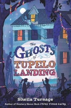 "<2014 pin> The Ghosts of Tupelo Landing by Sheila Turnage. SUMMARY:  ""When Miss Lana accidentally buys a haunted inn at the Tupelo Landing town auction, Desperado Detectives--aka Mo LoBeau and her best friend Dale--opens up a paranormal division to solve the ghost's identity before the town's big 250th anniversary bash""-- Provided by publisher."