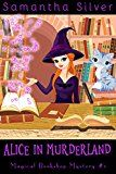 Free Kindle Book -   Alice in Murderland (A Paranormal Cozy Mystery) (Magical Bookshop Mystery Book 1) Check more at http://www.free-kindle-books-4u.com/fantasyfree-alice-in-murderland-a-paranormal-cozy-mystery-magical-bookshop-mystery-book-1/