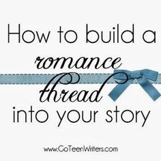 How to build a romance thread in your story.