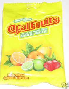 Opal Fruits  -  none of that Starburst rubbish
