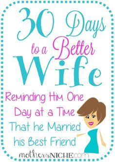 30 Days to a Better Wife - Mother's Niche. The video it's not about the nail is pretty funny as well as this is a good set of ides to be a better wife.