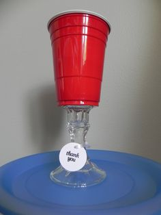 Red Solo Cup, redneck wine glass. Father's day our July 4th party idea? Maybe different colors for wedding/showers?