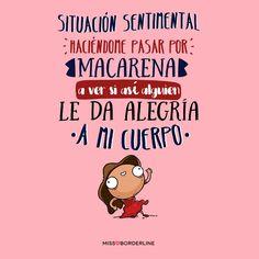 Situación sentimental: haciéndome pasar por Macarena, a ver si así alguien le da alegría a mi cuerpo! #humor #frases #divertidas #graciosas #risas #chistosas #flamenca