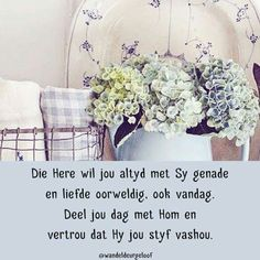 Morning Blessings, Good Morning Wishes, Evening Greetings, Afrikaanse Quotes, Goeie Nag, Goeie More, Inspirational Qoutes, Thank You God, The Secret Book