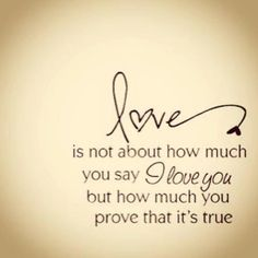 Marriage ~ Love is not about how much you say I love you but how much you prove that it's true.