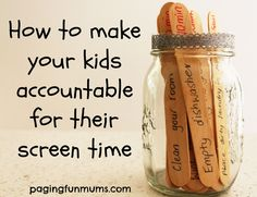 How to make your kids accountable for their screen time sticks. For every chore they get certain amount screen time- good idea!