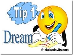 Tip 1   Re-learn to DREAM - First Step to Success