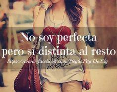 no soy perfecta pero si distinta al resto*