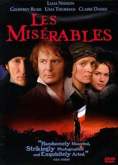 """Les Misérables"" - Jean Valjean, a Frenchman imprisoned for stealing bread, must flee a police officer named Javert. The pursuit consumes both men's lives, and soon Valjean finds himself in the midst of the student revolutions in France. (1998) (Non-musical version.)"