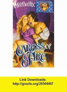Caress of Fire (9780821737187) Martha Hix , ISBN-10: 082173718X  , ISBN-13: 978-0821737187 ,  , tutorials , pdf , ebook , torrent , downloads , rapidshare , filesonic , hotfile , megaupload , fileserve