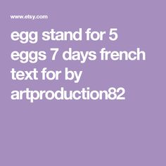 egg stand for 5 eggs 7 days french text for by artproduction82
