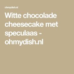 Witte chocolade cheesecake met speculaas - ohmydish.nl
