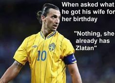 """She already has Zlatan"" Funny Soccer Pictures, Funny Soccer Memes, Sports Memes, Soccer Player Quotes, Soccer Quotes, Soccer Players, Zlatan Memes, Zlatan Quotes, Amor Humor"