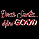 Dear Santa Define Good Candy Cane Stripe Screen Print Heat Transfer Design