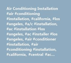 Air Conditioning Installation #air #conditioning #installation, #california, #los #angeles, #a/c #installation, #ac #installation #los #angeles, #ac #installer #los #angeles, #air #conditioner #installation, #air #conditioning #installation, #california, #central #ac #installation, #geo:lat=34.05209197372037, #geo:lon=-118.24505819101563, #geotagged, #la, #los #angeles…