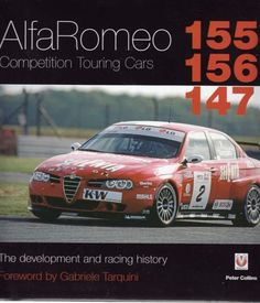 Automoto Bookshop - Alfa Romeo Competition Touring Cars 155, 156, 147: The Development and Racing History, $79.99 (http://www.automotobookshop.com.au/alfa-romeo-competition-touring-cars-155-156-147-the-development-and-racing-history/)
