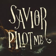 """""""Savior pilot me. Inspired by the old hymn and a @joshgarrels song #lettering #letterdaily #handtype #handlettering #handmadefont #handmadetype #goodtype…"""""""