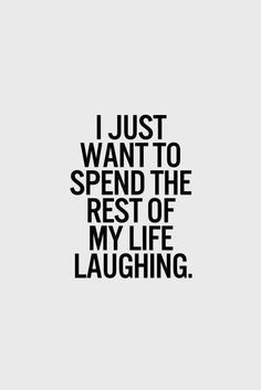 Laughing is the best way to burn calories with the ones you love.
