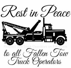 RIP to all Fallen Tow Truck Operators