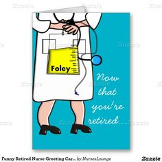 Funny Retired Nurse Greeting Card #3
