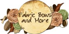 Fabric Bows and More (Tutorials)