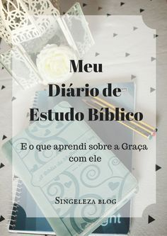 Diário de estudo bíblico: minha experiência Bibel Journal, Jesus Freak, Christian Inspiration, Dear God, Student Work, Christian Life, Way Of Life, Jesus Loves, Gods Love